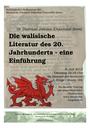 Dr. Diarmuid Johnson: Die walisische Literatur des 20. Jahrhunderts - eine Einführung.